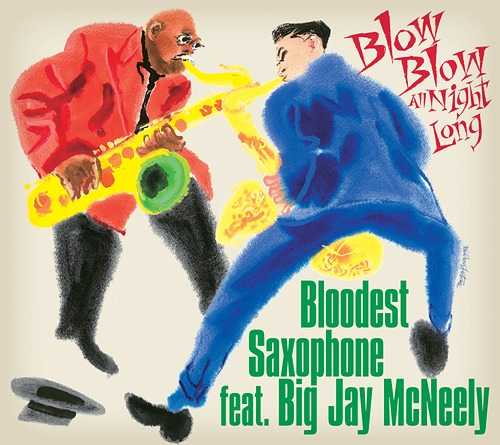 [新品CD]BLOODEST SAXOPHONE feat. BIG JAY McNEELY/BLOW BLOW ALL NIGHT LONG(SPACE-6)